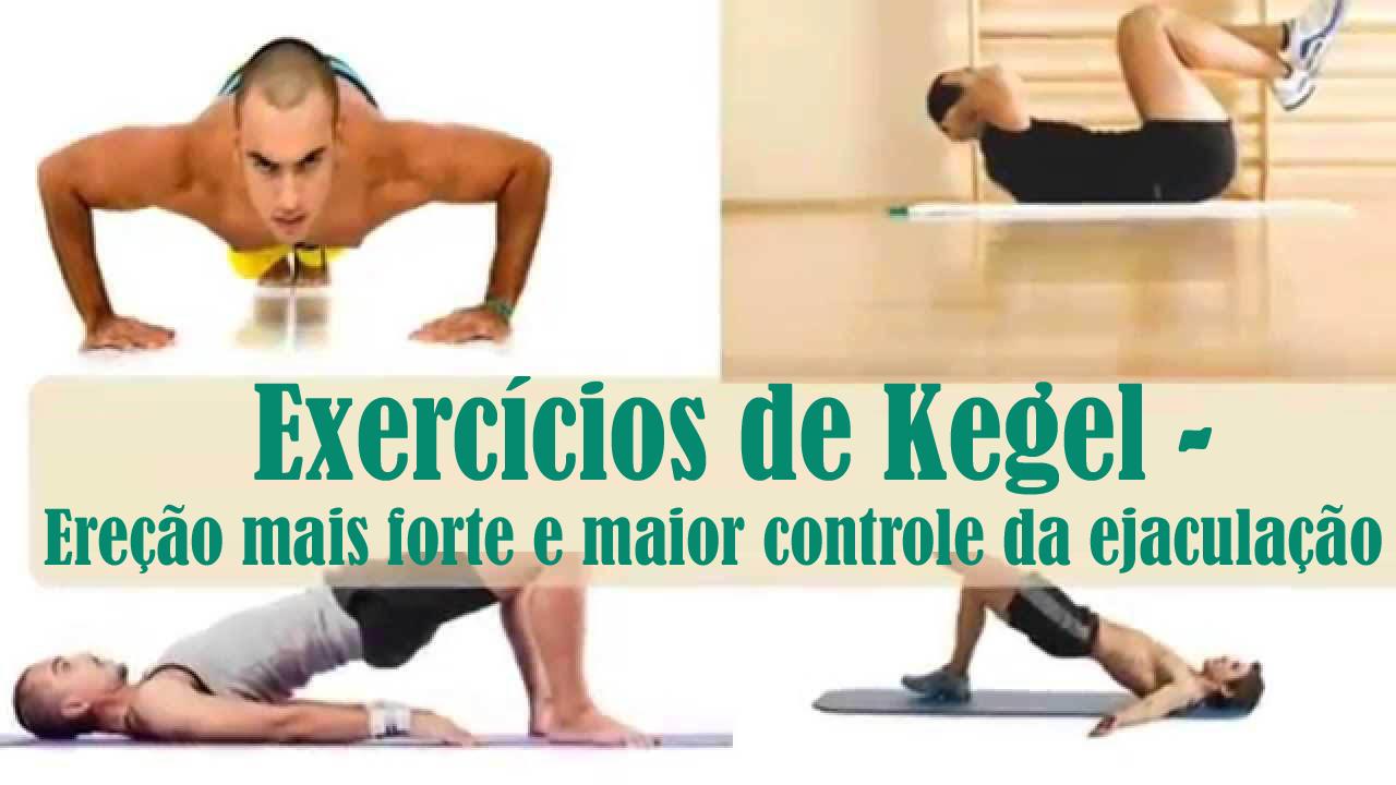 Exercícios de Kegel - Ereção mais forte e maior controle da ejaculação