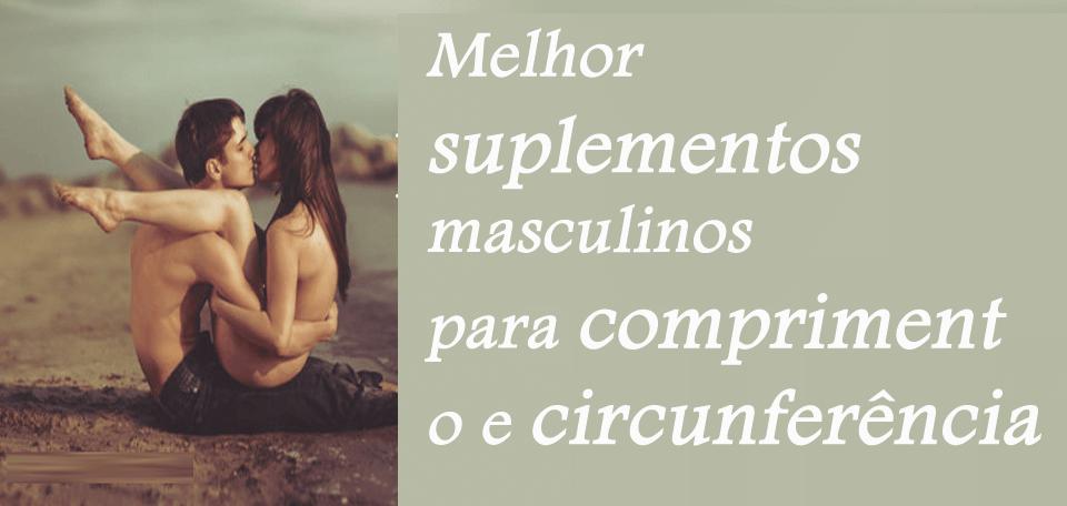 Melhor suplementos masculinos para comprimento e circunferência