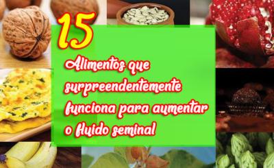 15 Alimentos que surpreendentemente funciona para aumentar o fluido seminal