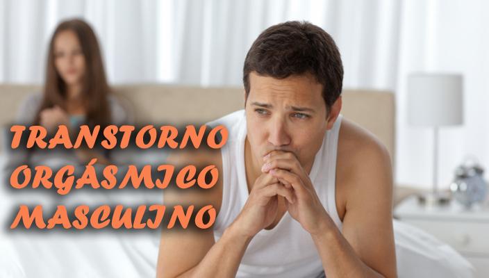 Transtorno Orgásmico Masculino - Causas, Sintomas e Seu Tratamento