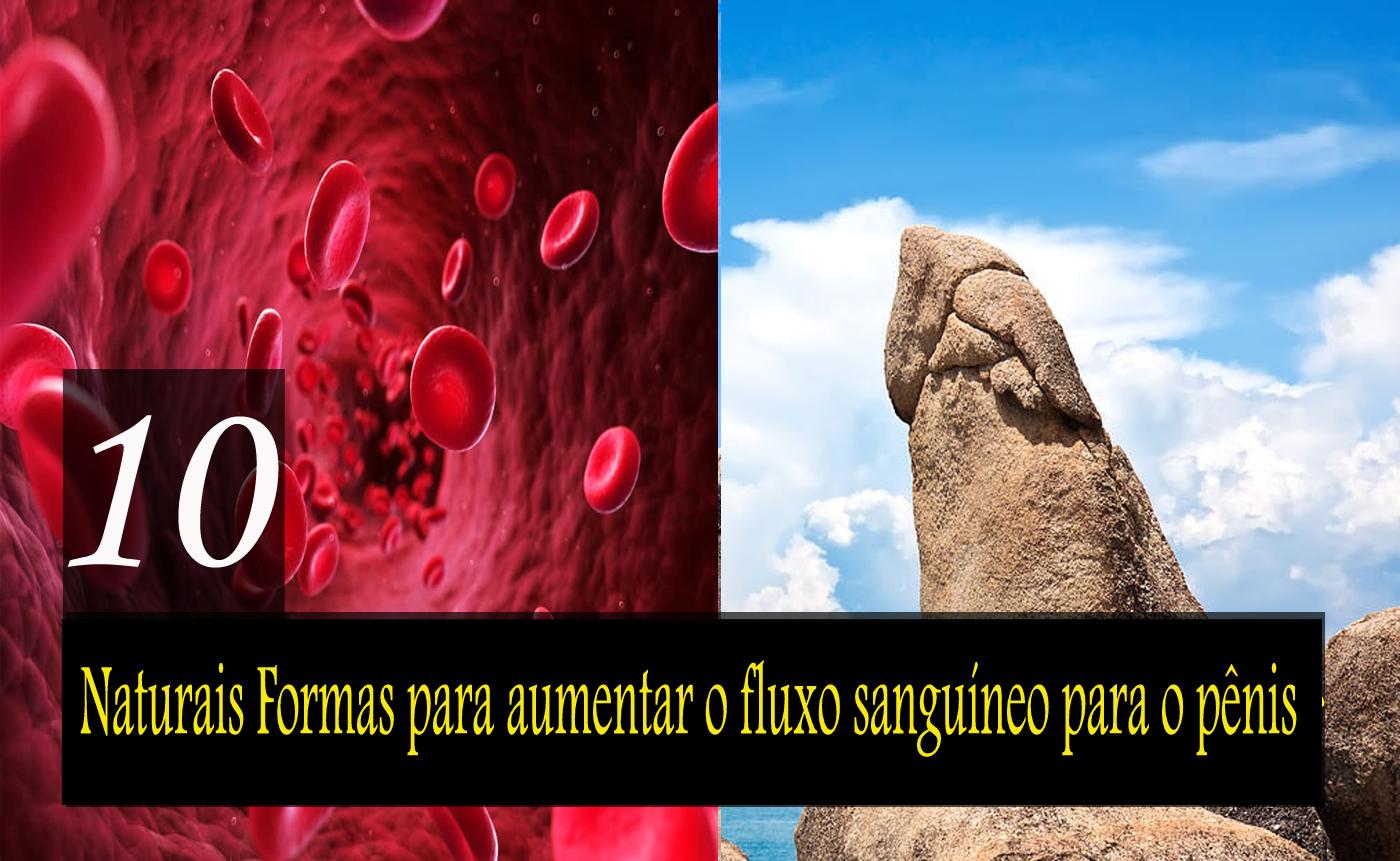 10 melhores maneiras naturais para aumentar o fluxo sanguíneo para o pênis para maior força e ereção do pênis