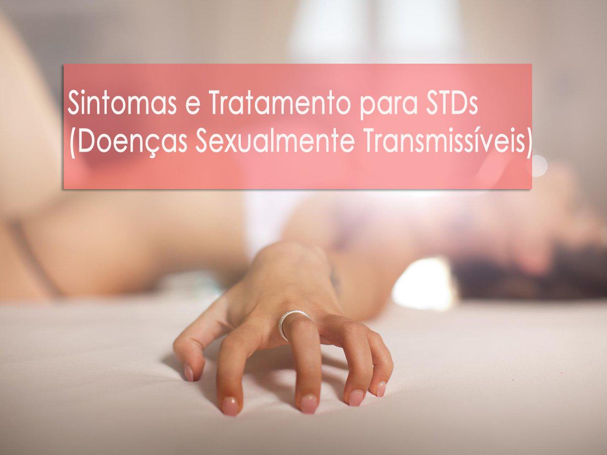 Sintomas e Tratamento para STDs (Doenças Sexualmente Transmissíveis)