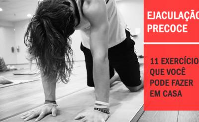 exercícios para curar a ejaculação precoce Efetivamente