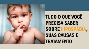 Tudo o que você precisa saber sobre hipospádia, suas causas e tratamento