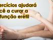 exercícios ajudará você a curar a disfunção erétil