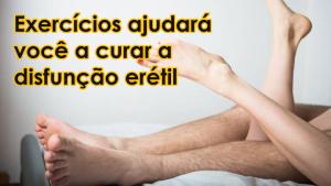 Conhecer estes 5 exercícios ajudará você a curar a disfunção erétil