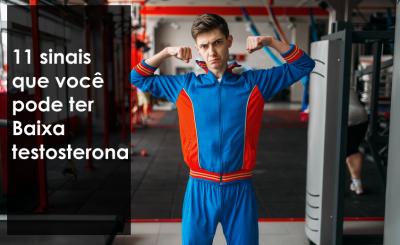 11 sinais que você pode ter Baixa testosterona