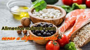 12 alimentos naturais para curar a disfunção erétil e conseguir uma ereção duradoura
